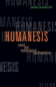 Humanesis: Sound and Technological Posthumanism