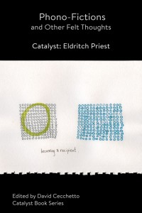 Phono-Fictions and Other Felt Thoughts—Catalyst: Eldritch Priest